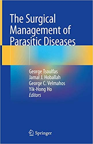 The Surgical Management of Parasitic Diseases 1st ed. 2020 Edition PDF