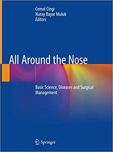 All Around the Nose: Basic Science, Diseases and Surgical Management 1st ed. 2020 Edition PDF