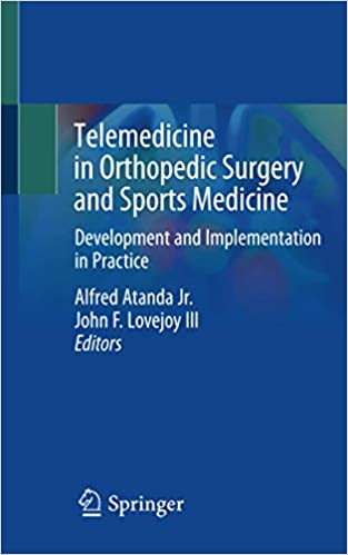 Telemedicine in Orthopedic Surgery and Sports Medicine: Development and Implementation in Practice 1st ed. 2021 Edition PDF