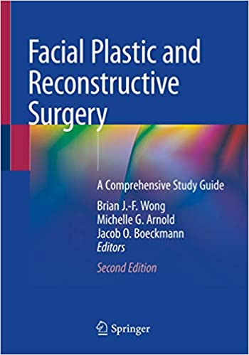 Facial Plastic and Reconstructive Surgery: A Comprehensive Study Guide 2nd ed. 2021 Edition PDF