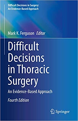 Difficult Decisions in Thoracic Surgery: An Evidence-Based Approach 4th ed. 2020 Edition PDF